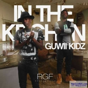 Guwii Kidz - In The Kitchen ( Remix )  Ft . Fetty Wap